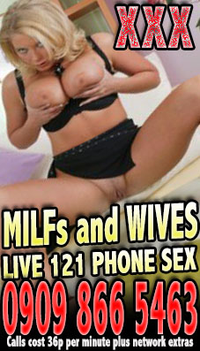 Milf's and wives love phone sex